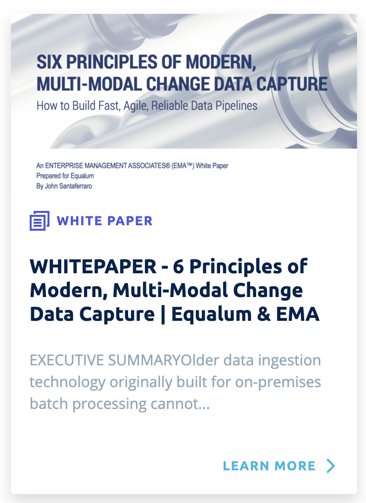 6 Principles of Modern Multi-Modal Change Data Capture Whitepaper EMA and Equlaum,